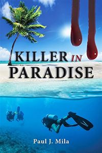 Killer in Paradise by Paul J. Mila