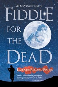 Fiddle for the Dead by Blanche Renard Putzel