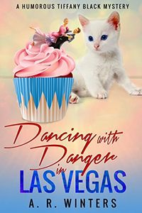 Dancing with Danger in Las Vegas by A. R. Winters