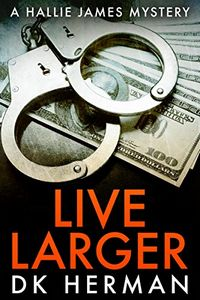Live Larger by D. K. Herman