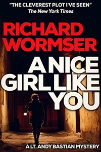 A Nice Girl Like You by Richard Wormser