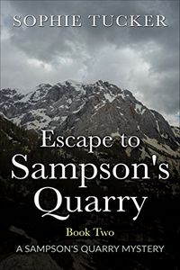 Escape to Sampson's Quarry by Sophie Tucker