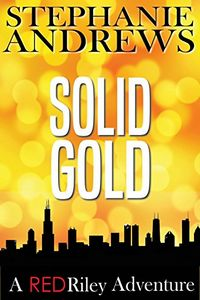 Solid Gold by Stephanie Andrews