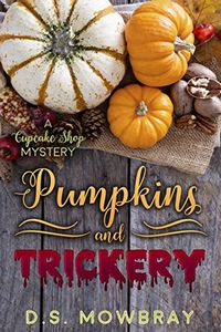 Pumpkins and Trickery by D. S. Mowbray