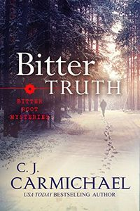 Bitter Truth by C. J. Carmichael