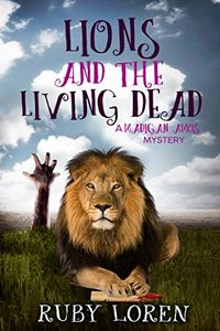 Lions and the Living Dead by Ruby Loren