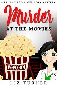Murder at the Movies by Liz Turner