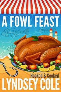 A Fowl Feast by Lyndsey Cole