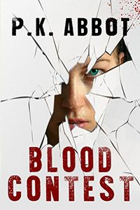 Blood Contest by P. K. Abbot