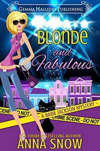 Blonde and Fabulous by Anna Snow
