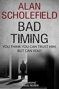 Bad Timing by Alan Scholefield