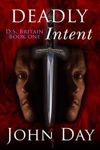 Deadly Intent by John Day