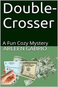 Double-Crosser by Arleen Gabrio