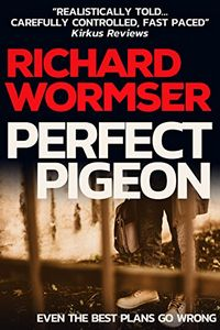 Perfect Pigeon by Richard Wormser