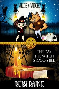 The Day the Witch Stood Still by Ruby Raine
