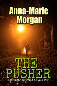 The Pusher by Anna-Marie Morgan