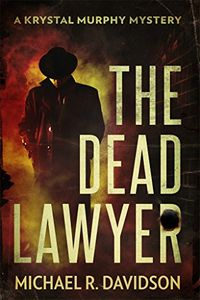 The Dead Lawyer by Michael R. Davidson