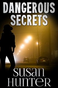 Dangerous Secrets by Susan Hunter
