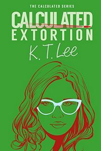 Calculated Extortion by K. T. Lee