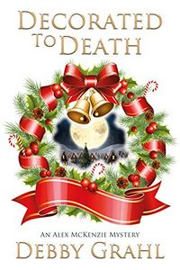 Decorated To Death by Debby Grahl