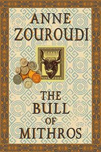 The Bull of Mithros by Anne Zouroudi