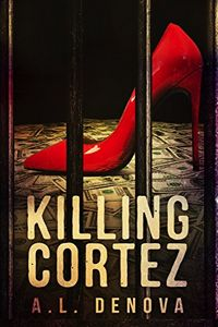 Killing Cortez by A. L. Denova