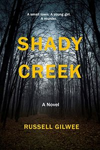 Shady Creek by Russell Gilwee