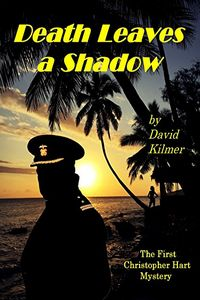 Death Leaves a Shadow by David Kilmer