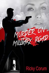 Murder on Military Road by Ricky Corum