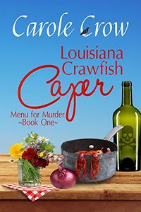 Louisiana Crawfish Caper by Carole Crow