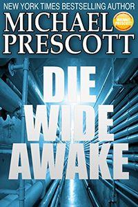 Die Wide Awake by Michael Prescott