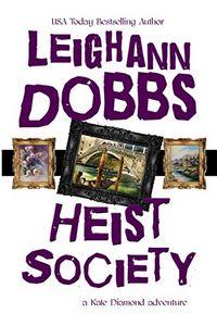 Heist Society by Leighann Dobbs