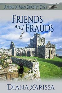 Friends and Frauds by Diana Xarissa