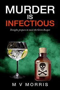 Murder is Infectious by M. V. Morris