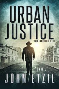 Urban Justice by John Etzil