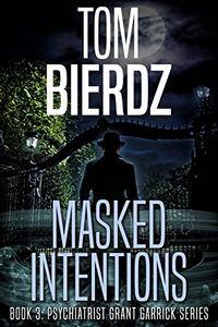 Masked Intentions by Tom Bierdz