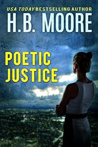Poetic Justice by H. B. Moore