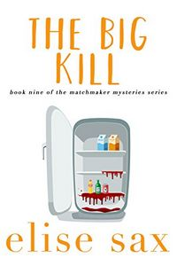The Big Kill by Elise Sax