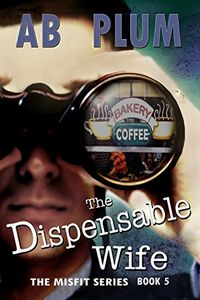 The Dispensable Wife by A. B. Plum