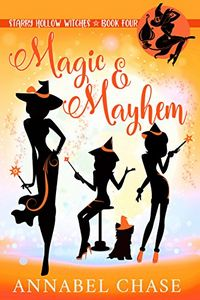 Magic & Mayhem by Annabel Chase