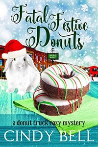 Fatal Festive Donuts by Cindy Bell