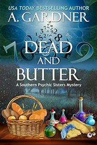 Dead and Butter by A. Gardner