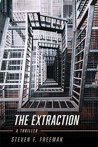 The Extraction by Steven F. Freeman