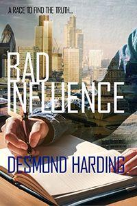 Bad Influence by Desmond Harding