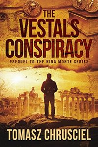 The Vestals Conspiracy by Tomasz Chrusciel