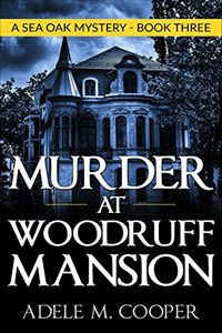 Murder at Woodruff Mansion by Adele M. Cooper
