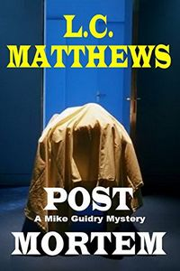 Post Mortem by L. C. Matthews