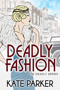 Deadly Fashion by Kate Parker