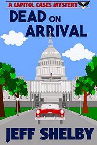 Dead on Arrival by Jeff Shelby