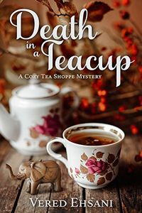 Death in a Teacup by Vered Ehsani